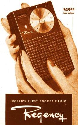 1954: The Regency TR-1, Transistor PocketRadio.