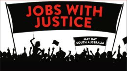 May Day March, Adelaide: Now andThen.